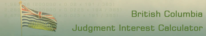 Judgment Interest Calculator: Pre-judgment, Post-judgment, Rule 23-4(6), Prime Rate Calculations for British Columbia (BC)